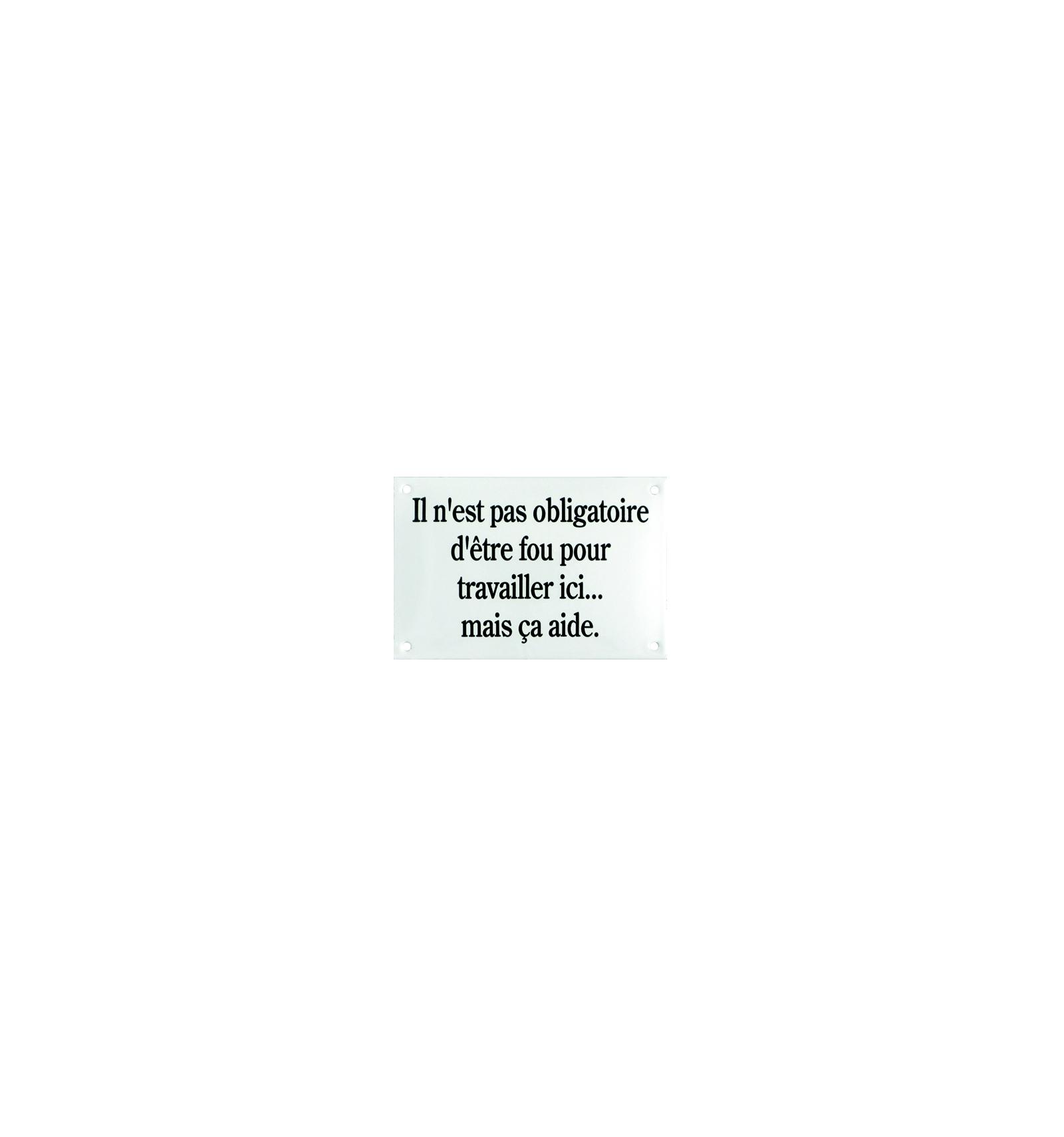 https://osez-sophie.com/1632-thickbox_default/plaque-emaillee-il-n-est-pas-obligatoire-etre-fou-osez-sophie-la-rochelle-ile-de-re.jpg